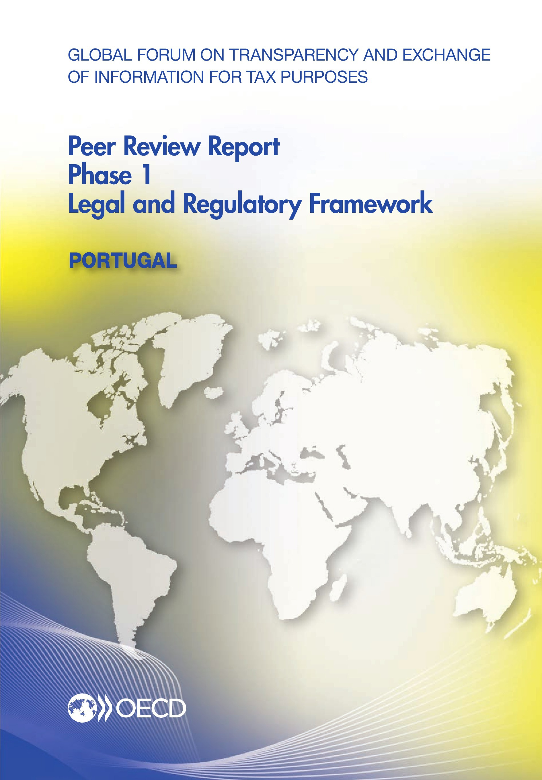 Global Forum on Transparency and Exchange of Information for Tax Purposes Peer Reviews: Portugal 2013