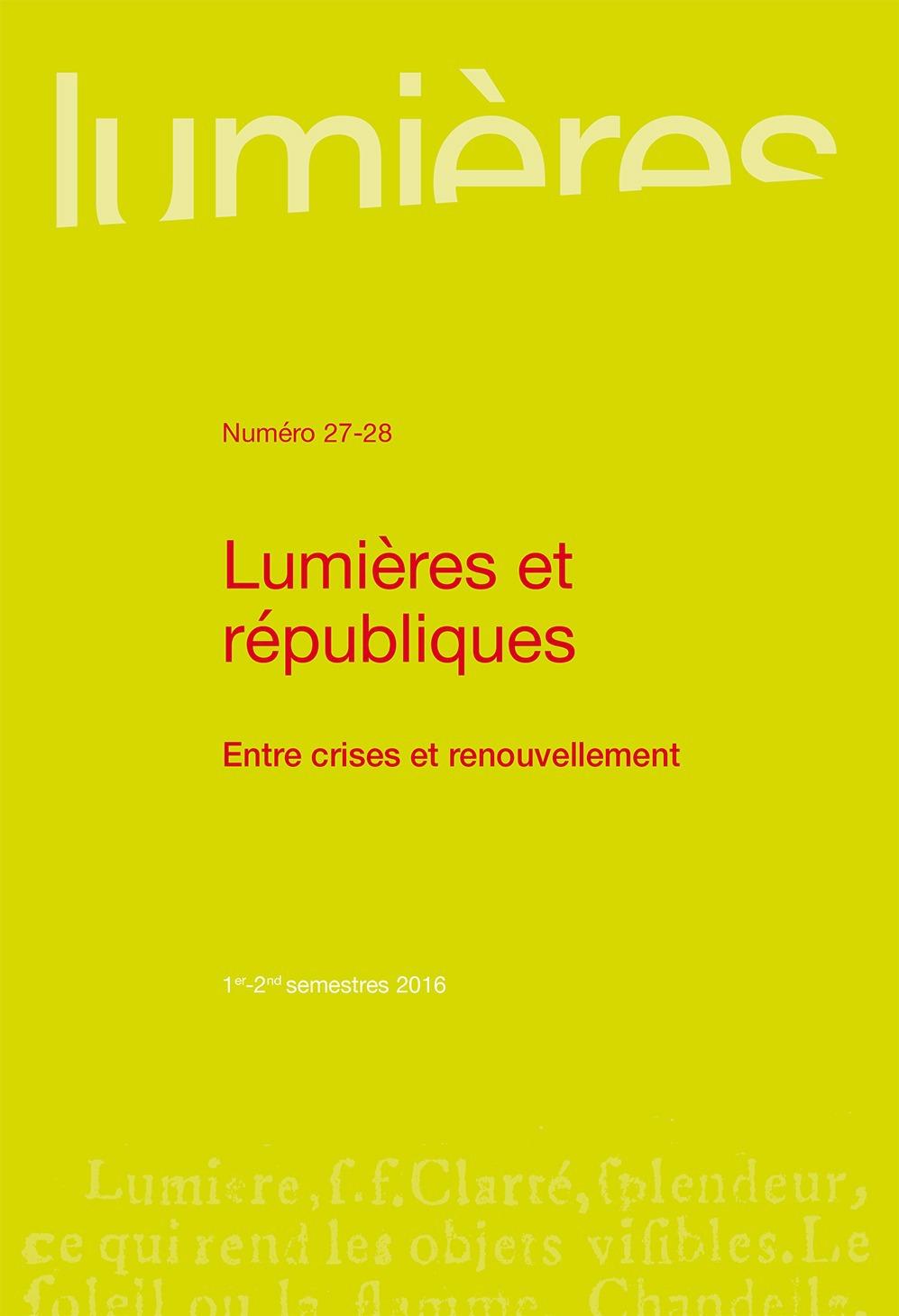 Lumières N.27/28 ; lumières et républiques ; entre crises et renouvellement