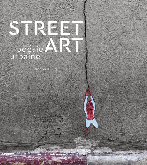 Street art t.1 ; poésie urbaine
