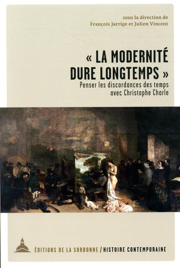 La modernité dure longtemps ; penser les discordances des temps avec Christophe Charle