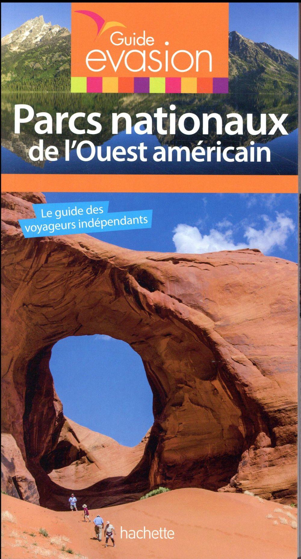 Guide évasion ; parcs nationaux ouest américain