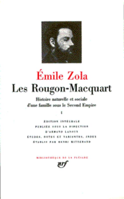 ZOLA, EMILE - LES ROUGON-MACQUART, HISTOIRE NATURELLE ET SOCIALE D'UNE FAMILLE SOUS LE SECOND EMPIRE T.1
