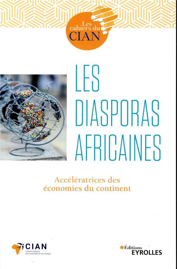 Les Diasporas Africaines - Acceleratrices Des Economies Du Continent