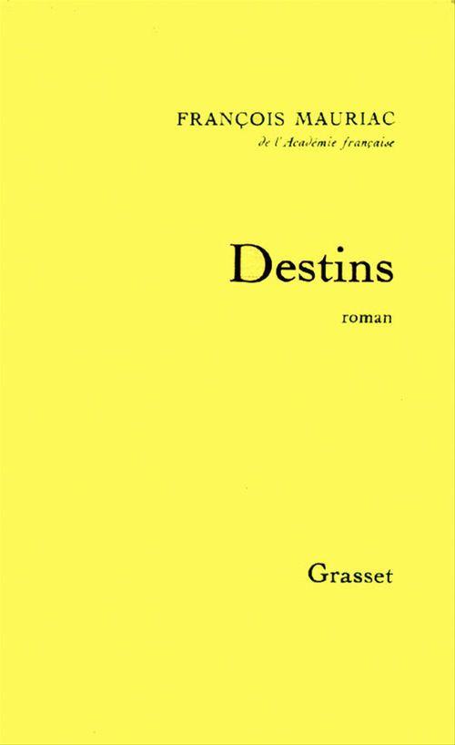 Destins  - François Mauriac