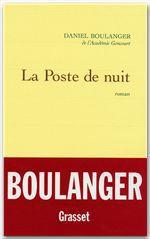 La poste de nuit  - de l'Académie Goncourt Daniel Boulanger - Daniel Boulanger