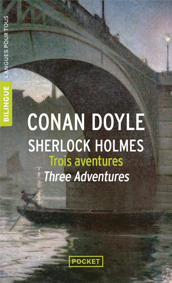 Trois aventures de Sherlock Holmes ; three adventures of Sherlock Holmes