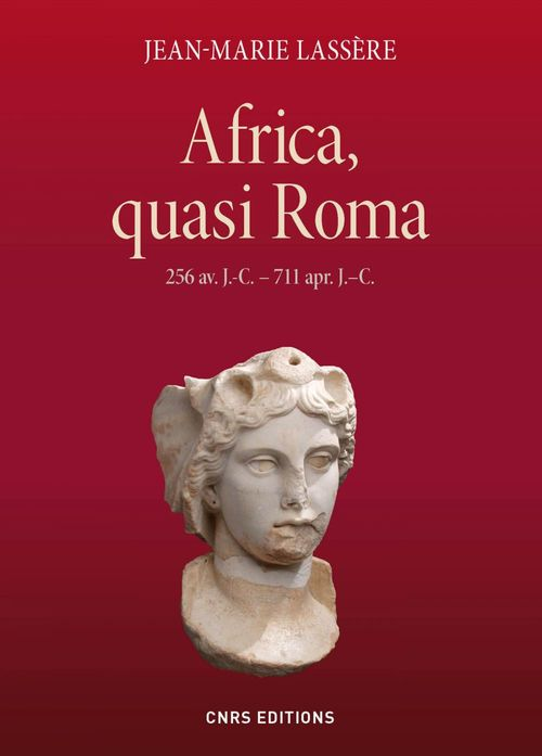 Africa, quasi Roma ; 256 av. J.-C.-711 apr. J.-C.