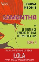 Vente Livre Numérique : Samantha T4 - ou Le chemin de l'amour est pavé de psychopathes  - Louisa Méonis