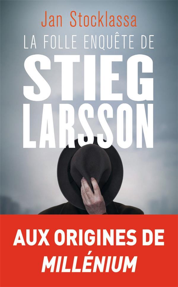 La folle enquête de Stieg Larsson