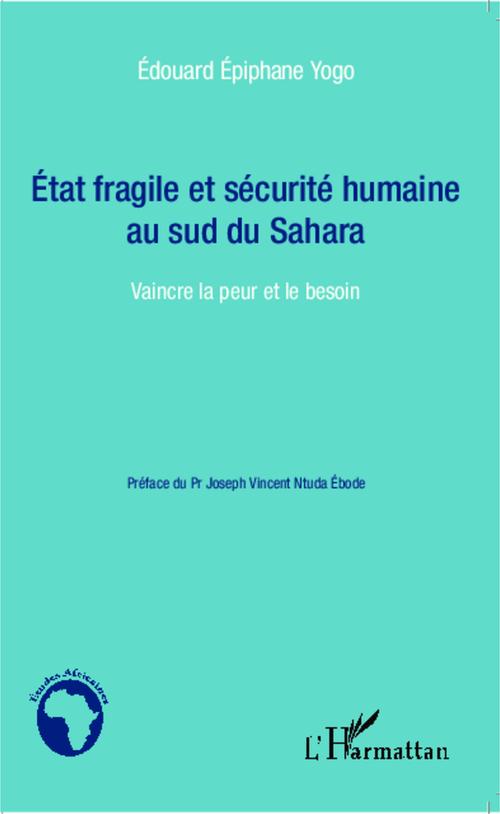 état fragile et sécurité humaine au sud du Sahara ; vaincre la peur et le besoin