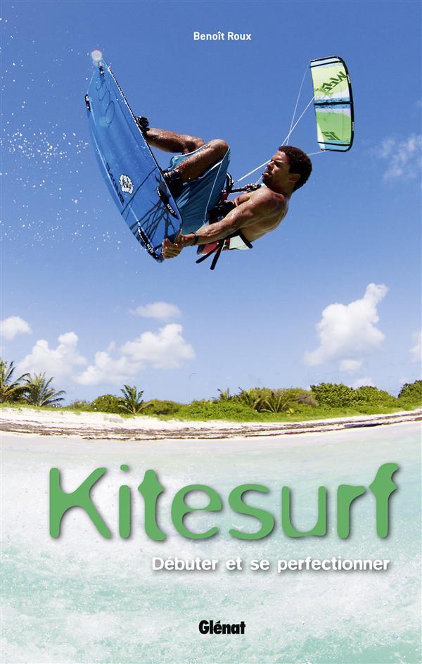kitesurf ; s'initier et progresser