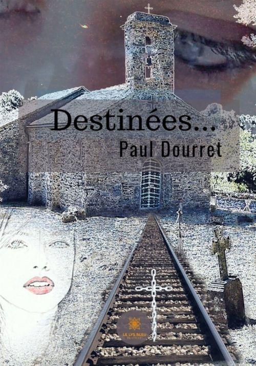 Destinées  - Paul Dourret