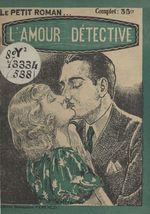 L'amour détective  - Louis Bonzom