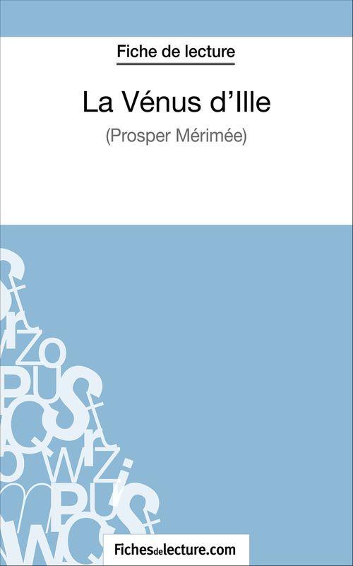 La vénus d'Ille de Prosper Mérimée ; fiche de lecture ; analyse complète de l'½uvre