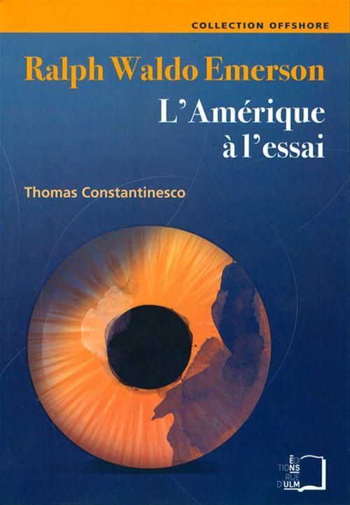 Ralph Waldo Emerson ; l'Amérique à l'essai
