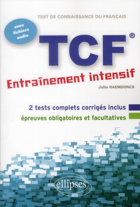 Tcf Entrainement Intensif 2 Teests Complets Corriges Inclus Epreuves Obligatoires Et Facultatives