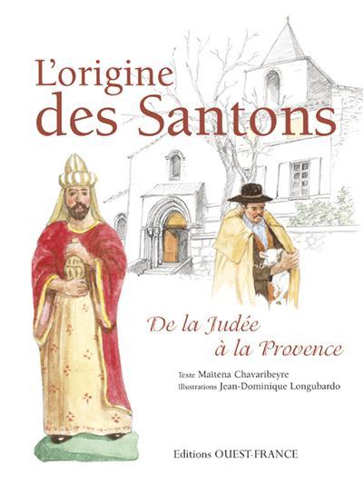 l'origine des Santons ; de la Judée à la Provence