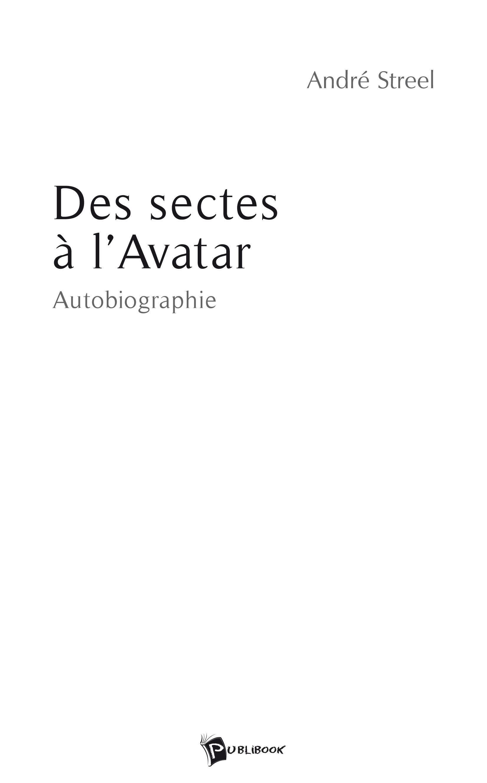 Des sectes à l´avatar  - André Streel