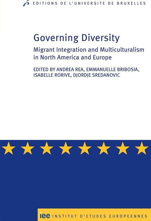 Governing diversity ;  migrant integration and multiculturalism in North America & Europe