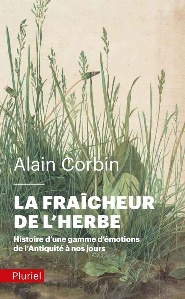 La fraîcheur de l'herbe ; histoire d'une gamme d'émotions de l'Antiquité à nos jours