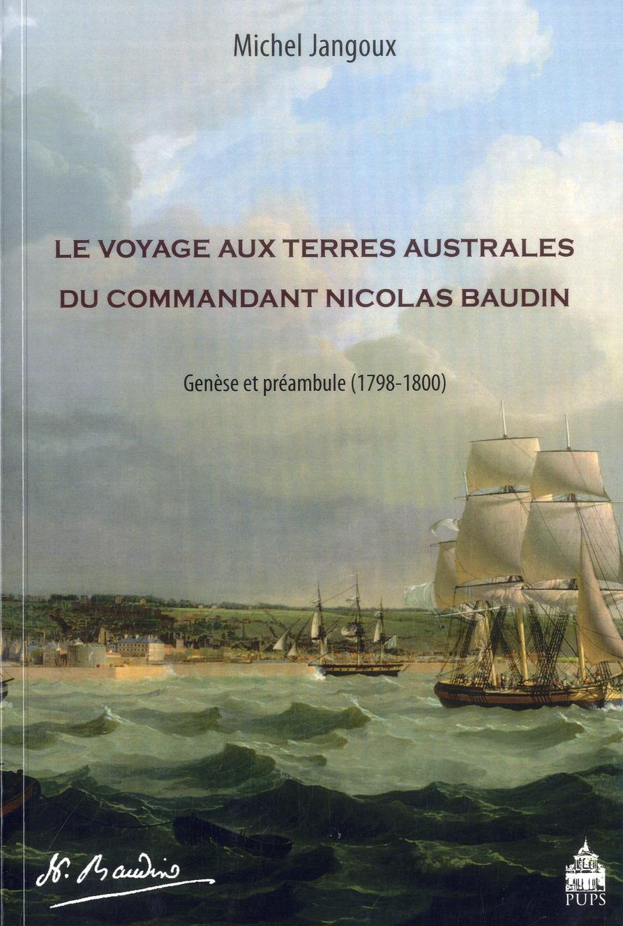 Le voyage aux terres australes du commandant Nicolas Baudin ; genèse et préambule (1798-1800)
