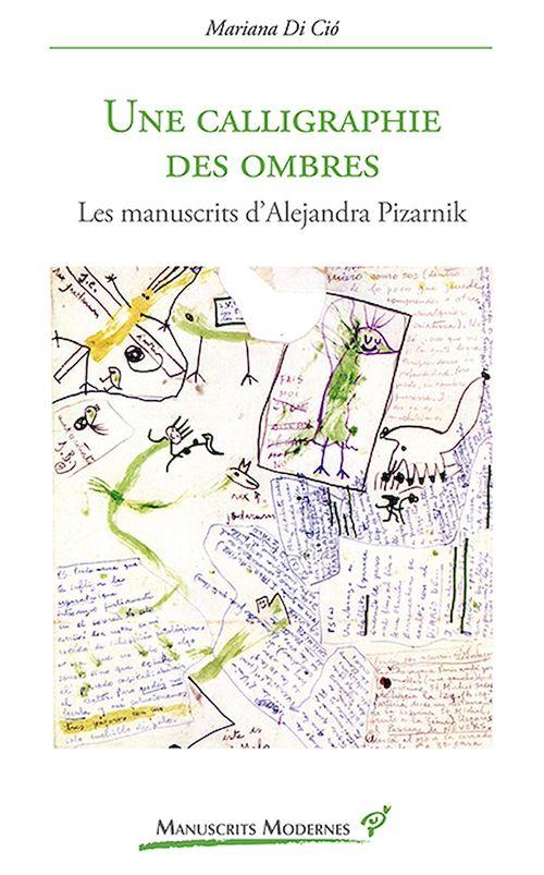 Une calligraphie des ombres - Les manuscrits d'Alejandra Pizarnik