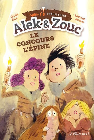 Alek et Zouc T.1 ; le concours l'Epine ; préhistoire