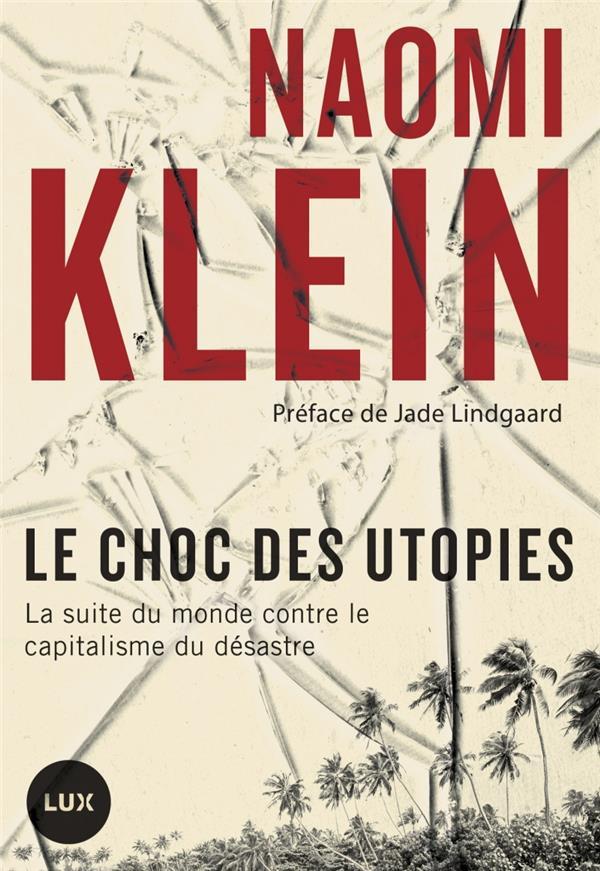 Le choc des utopies ; la suite du monde contre le capitalisme du désastre
