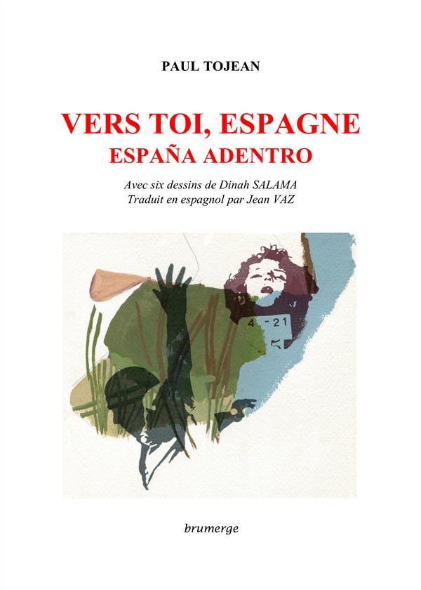 Vers toi, Espagne ; España adentro