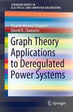 Graph Theory Applications to Deregulated Power Systems  - Harold R. Chamorro - Ricardo Moreno Chuquen