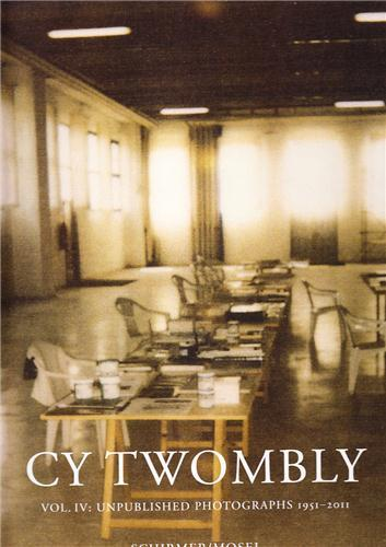 Cy twombly unpublished photographs 4 1951-2011