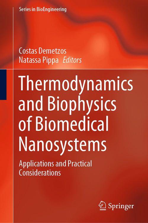 Thermodynamics and Biophysics of Biomedical Nanosystems  - Costas Demetzos  - Natassa Pippa