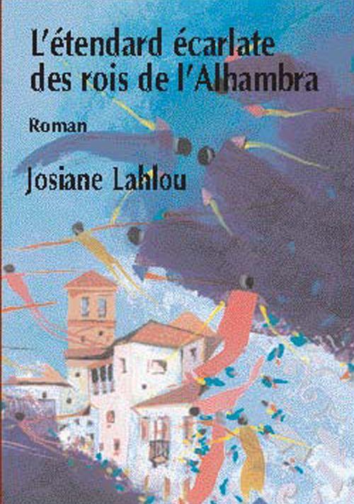 L'Etendard Ecarlate Des Rois De L'Alhambra
