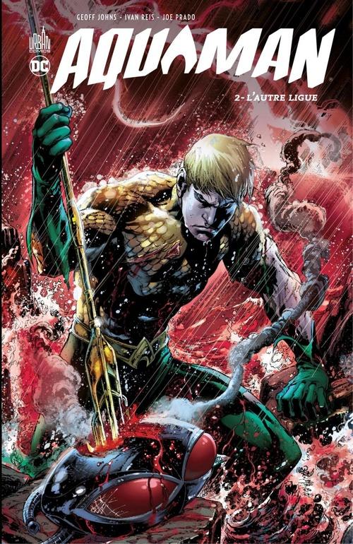 Aquaman - Tome 2 - L'autre ligue  - Geoff Johns  - Joe Prado  - Ivan Reis