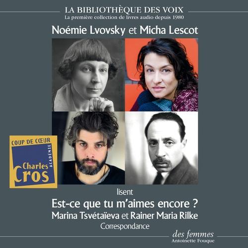 Vente AudioBook : Est-ce que tu m'aimes encore ?  - Rainer Maria RILKE  - Marina Tsvétaïéva