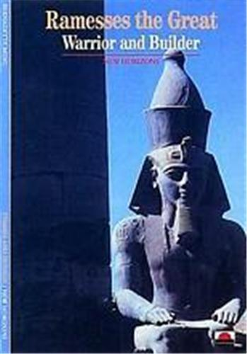 Ramesses the great warrior and builder (new horizons)