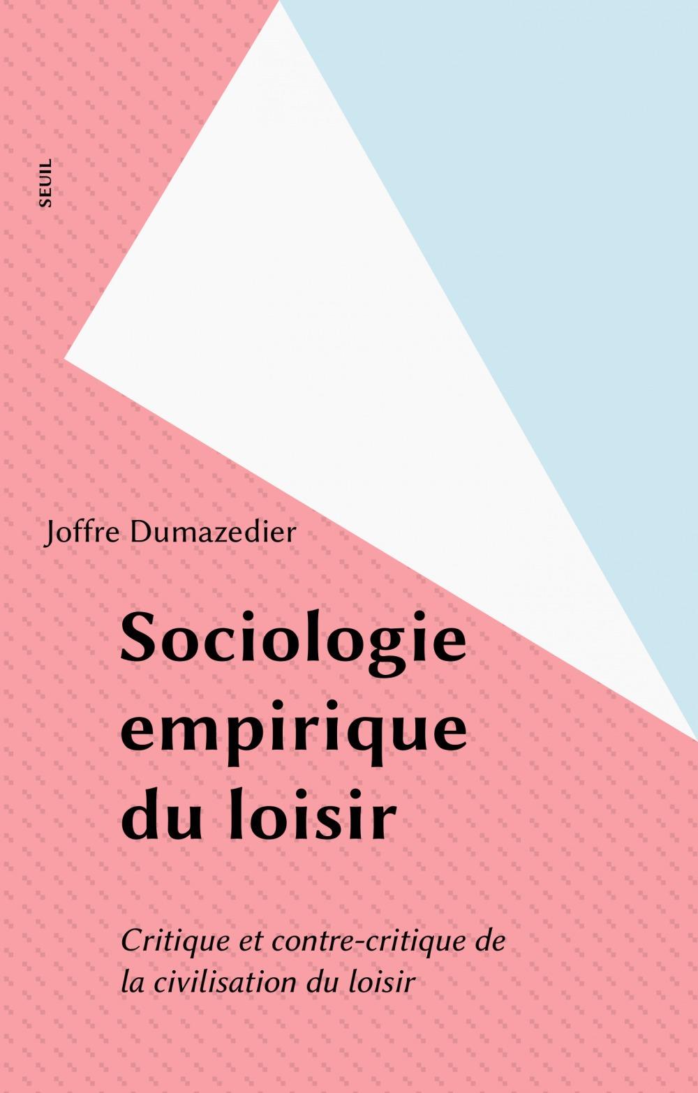 Sociologie empirique du loisir. critique et contre-critique de la civilisation du loisir