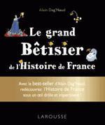 Couverture de Le grand bêtisier de l'histoire de france
