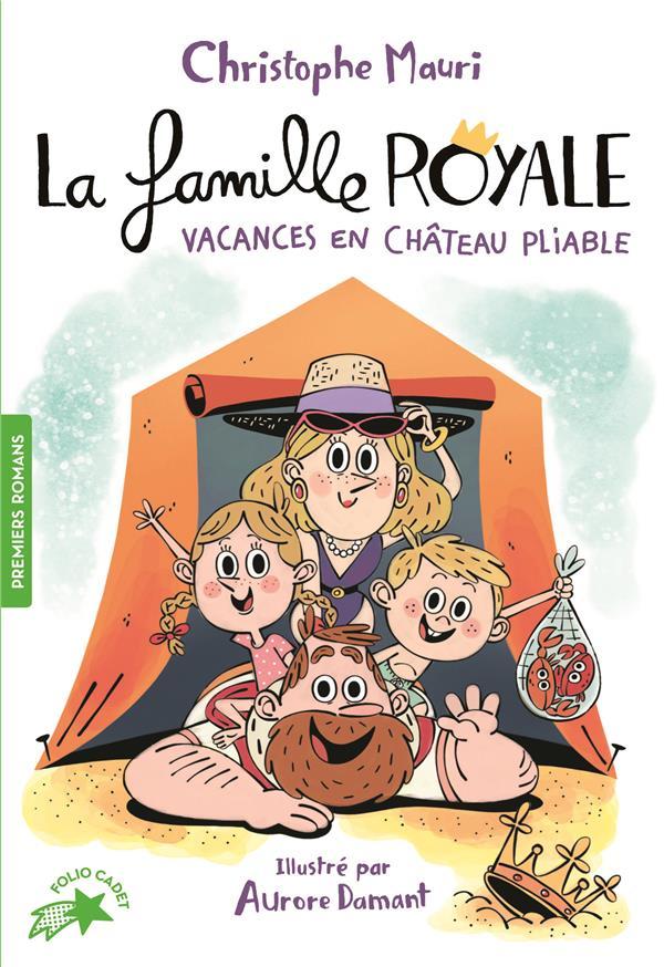 La famille royale T.1 ; vacances en château pliable