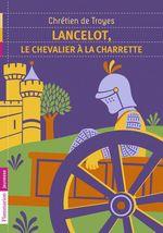 Vente EBooks : Lancelot, le chevalier à la charette  - Chrétien Troyes (de) - Françoise Rachmuhl