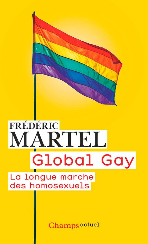 Global gay ; la ongue marche des homosexuels