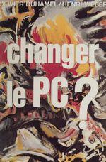 Vente EBooks : Changer le P.C. ?  - Olivier Duhamel - Henri Weber