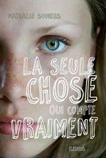 Vente EBooks : La seule chose qui compte vraiment  - Nathalie Somers