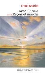 Vente Livre Numérique : Avec l'intime - suivi de Reçois et marche  - Frank Andriat