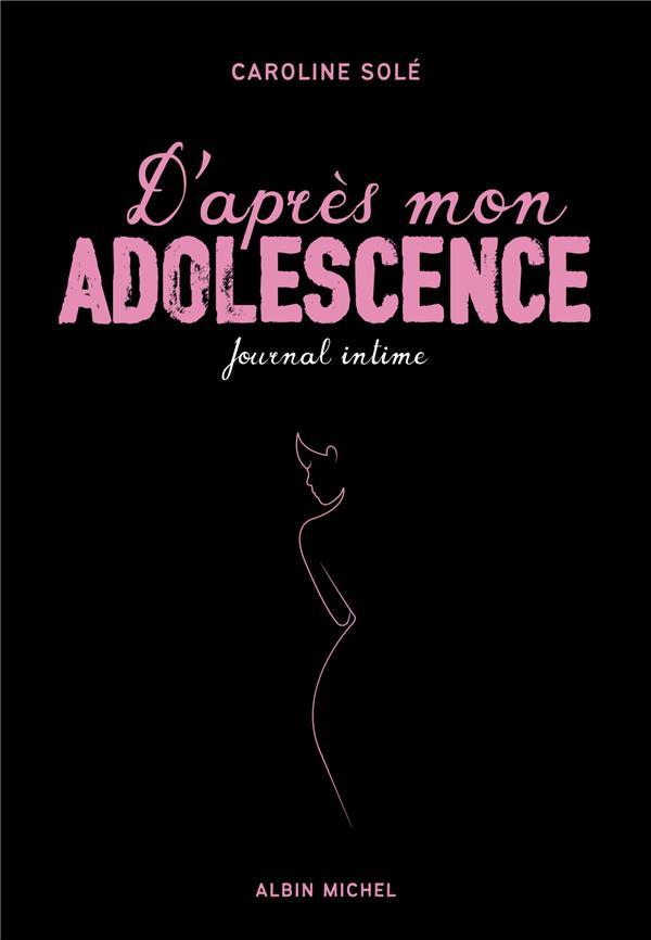 D'après mon adolescence ; journal intime