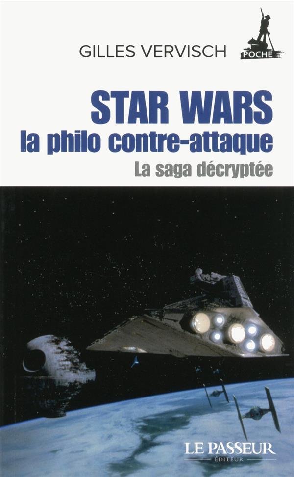Star Wars, la philo contre-attaque ; la saga décryptée