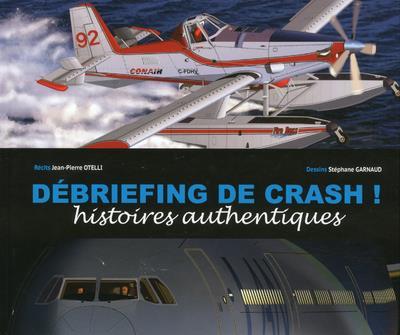 Débriefing de crash ! histoires authentiques