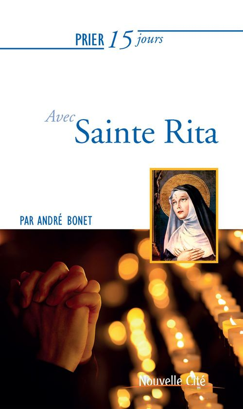 Prier 15 jours avec... ; Sainte Rita