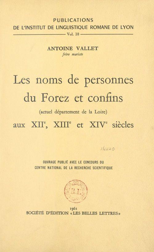 Les noms de personnes du Forez et confins, actuel département de la Loire, aux XIIe, XIIIe et XIVe siècles
