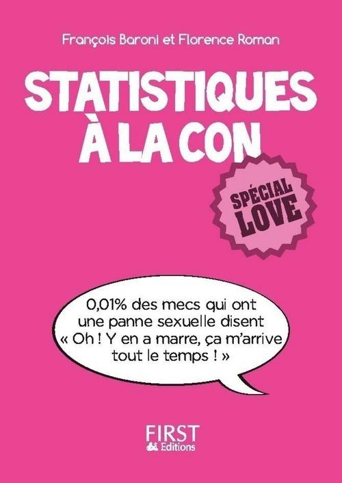 Statistiques à la con ; spécial love  - Florence ROMAN  - Françoise BARONI